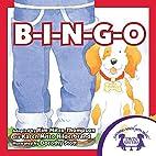 B-I-N-G-O (Sing A Story Book 4) by Kim Mitzo…