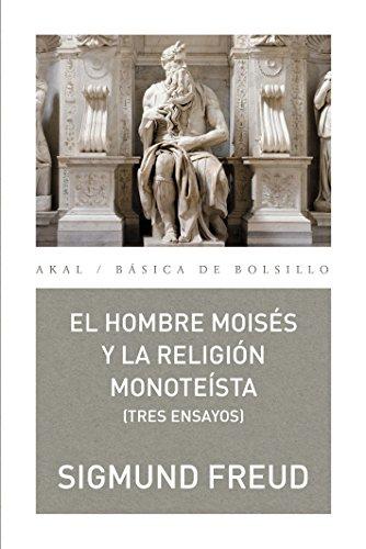 el-hombre-moiss-y-la-religin-monotesta-tres-ensayos-bsica-de-bolsillo-spanish-edition