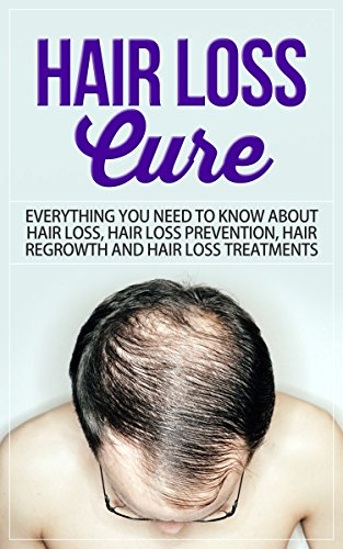 hair-loss-cure-everything-you-need-to-know-about-hair-loss-hair-loss-prevention-hair-re-growth-and-hair-loss-treatments-hairloss-treatment