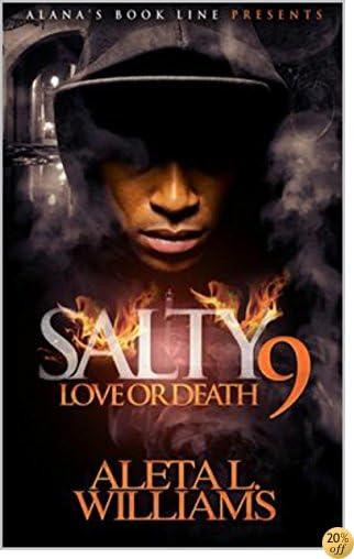 TSalty 9: Love or Death (Salty - A Ghetto Soap Opera)