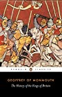 The History of the Kings of Britain (Penguin Classics) - Geoffrey of Monmouth