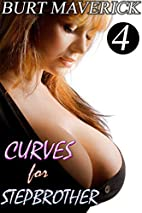 Curves for Stepbrother 4: Her Deep Throat by…