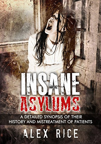 insane-asylums-a-detailed-synopsis-of-their-history-and-mistreatment-of-patients-psychopath-sociopath-mental-illness-personality-disorders-mental-health-insanity-book-3
