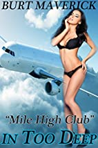 Mile High Club (In Too Deep Book 1) by Burt…
