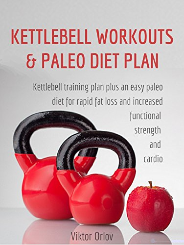 kettlebell-workouts-paleo-diet-plan-how-to-use-kettlebells-and-a-clean-diet-to-build-a-functional-lean-body