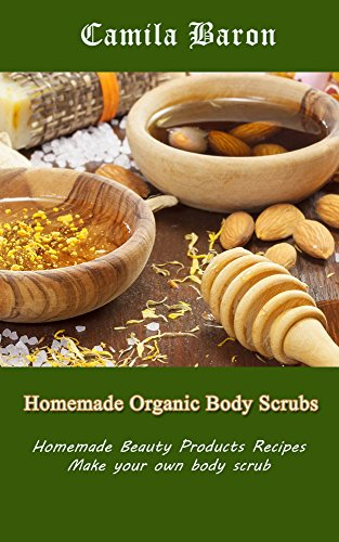 homemade-organic-body-scrubs-homemade-beauty-products-recipes-make-your-own-body-scrub