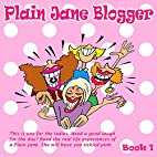 Plain Jane Blogger: Book 1 by Lientjie…