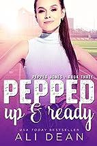 Pepped Up & Ready (Pepper Jones, #3) by Ali…