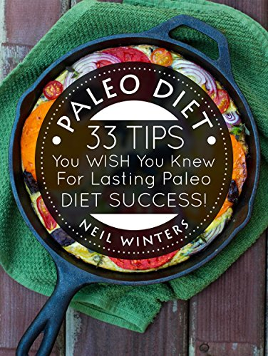 paleo-diet-33-tips-you-wish-you-knew-for-lasting-paleo-diet-success