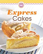 Express Cakes: Our 100 top recipes presented…