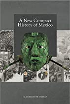 A new compact history of Mexico by Pablo…