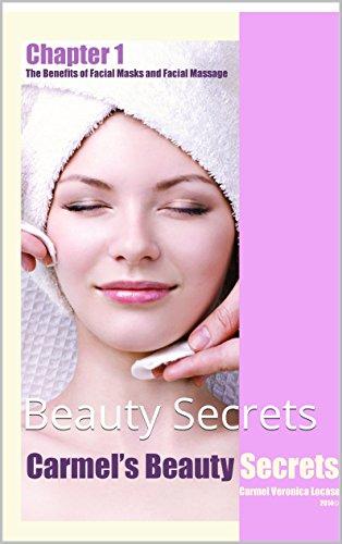 carmels-beauty-secrets-1the-benefits-of-facial-masks-and-facial-massage-beauty-secrets