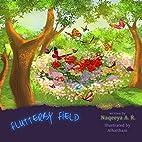 Flutterby Field by Naqeeya A. R.