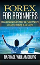 Forex For Beginners: Best Strategy Of How To…