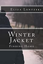 Winter Jacket: Finding Home by Eliza…