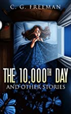 The 10,000th Day and Other Stories by C. G.…
