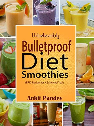 unbelievably-bulletproof-smoothies-epic-bulletproof-diet-smoothie-recipes-for-a-bulletproof-you