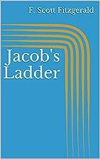 Jacob's Ladder by F. Scott Fitzgerald
