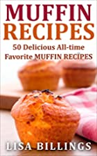 MUFFIN RECIPES: 50 Delicious All-time…
