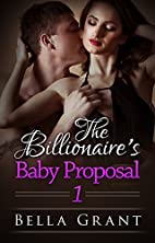 Baby For The Billionaire: The Baby Proposal…