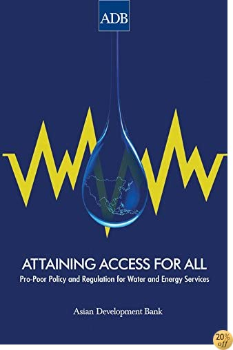 Attaining Access for All: Pro-Poor Policy and Regulation for Water and Energy Services