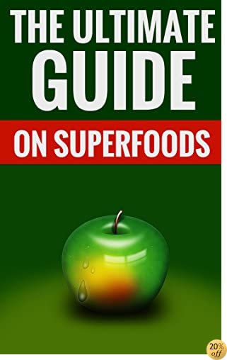The Ultimate Guide On Superfoods - Tips On Great Superfoods