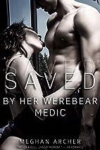 Saved By Her Werebear Medic (Steamy Werebear…