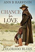 Chance For Love (Colorado Blues) by Ann B.…