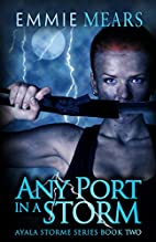 Any Port in a Storm (Ayala Storme Book 2) by…