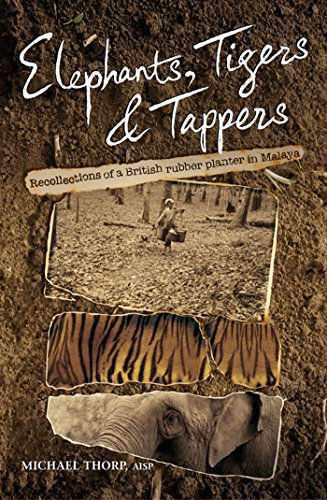 elephants-tigers-and-tappers-recollections-of-a-british-rubber-planter-in-malaya
