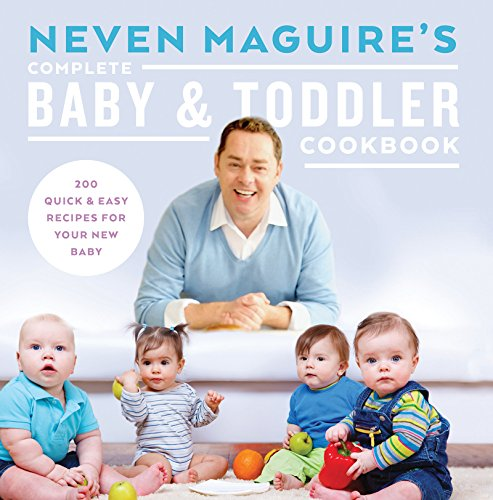 neven-maguires-complete-baby-and-toddler-cookbook-200-quick-and-easy-recipes-for-your-new-baby