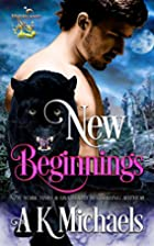 New Beginnings by A. K. Michaels