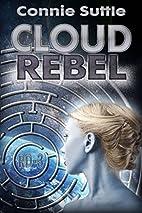 Cloud Rebel: R-D 3 (R-D Series) by Connie…