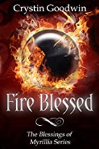 Fire Blessed (Blessings of Myrillia #2) by…
