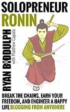 Solopreneur Ronin: Break the Chains, Earn…