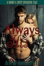 Always His: a short & spicy tale by Aira…