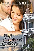 Be My Love Song by Sable Hunter