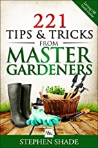 221 Tips & Tricks from Master Gardners:…