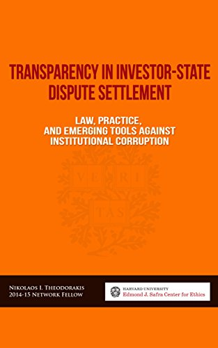 transparency-in-investor-state-dispute-settlement-law-practice-and-emerging-tools-against-institutional-corruption