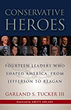 Conservative Heroes: Fourteen Leaders Who…