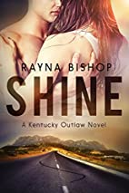 Shine (Kentucky Outlaw Book 1) by Rayna…