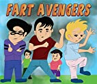 Adventures of the Fart Avengers: How Tom the…