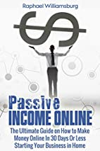 Passive Income Online: The Ultimate Guide Of…