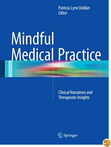 Mindful Medical Practice: Clinical Narratives and Therapeutic Insights