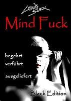 Mind Fuck: begehrt, verführt,…