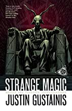 Strange Magic by Justin Gustainis