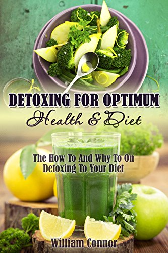 detox-for-optimum-health-diet-how-to-and-why-to-add-a-detox-to-your-diet-detox-detoxing-cleanse