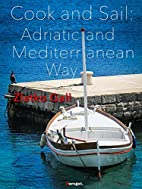 Cook and Sail: Adriatic and Mediterranean…