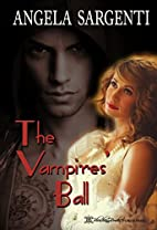 The Vampire's Ball by Angela R. Sargenti