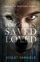 Forgotten, Saved, Loved (Nightfall, #2) by…